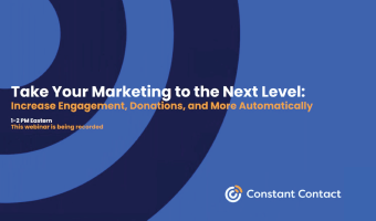 Take Your Marketing to the Next Level: Increase Engagement, Donations, & More Automatically