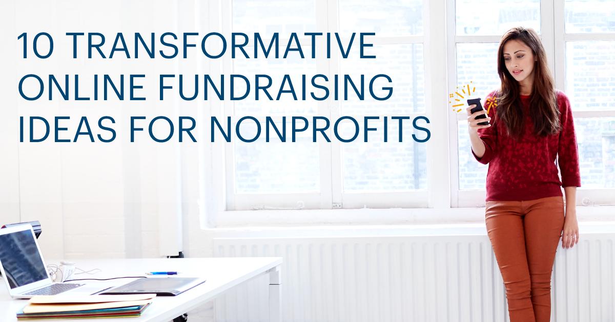 10 transformative Online Fundraising Ideas for Nonprofits