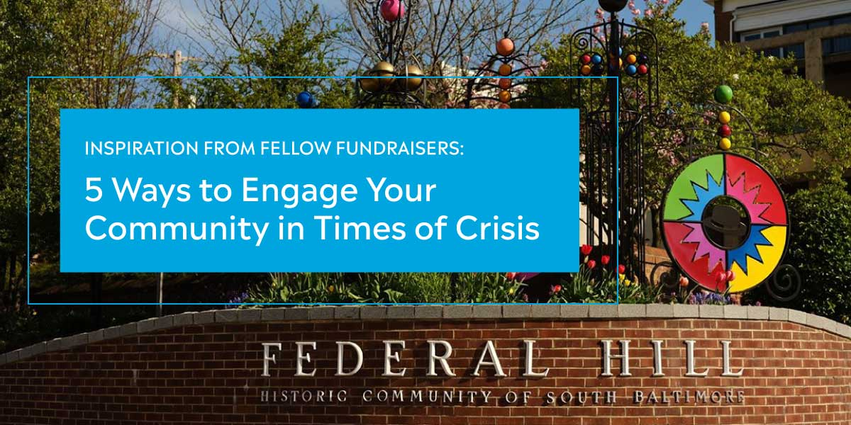 5 ways to engage your community in times of crisis