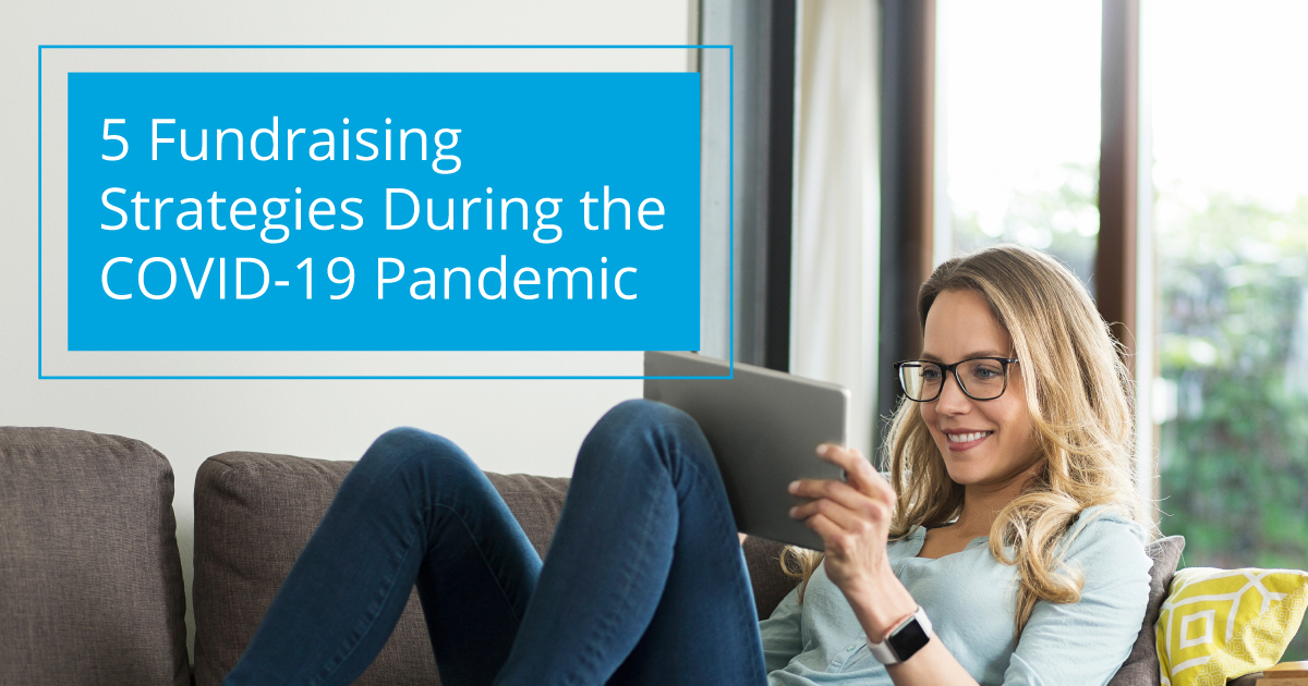 5 Fundraising Strategies During the COVID-19 Pandemic