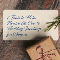 7 Tools to Help Nonprofits Create Holiday Greetings for Donors