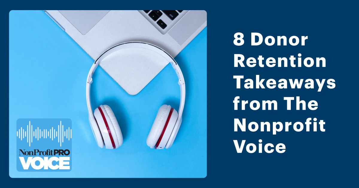8 Donor Retention Takeaways from The Nonprofit Voice