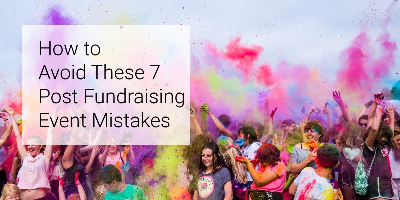 What should I do after my fundraising event? A successful fundraising event continues to make money after it ends when you follow these seven steps.