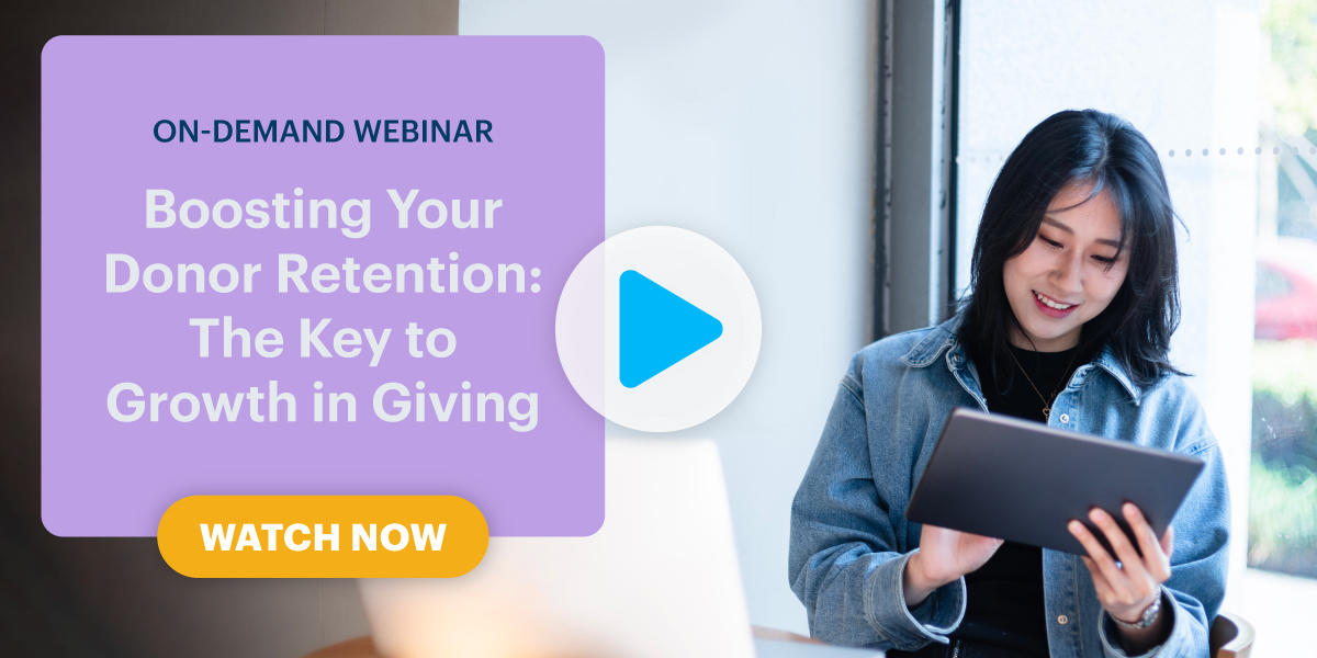 Boosting Your Donor Retention: The Key to Growth in Giving (On-Demand) webinar