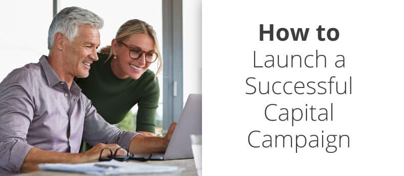How to launch a capital campaign
