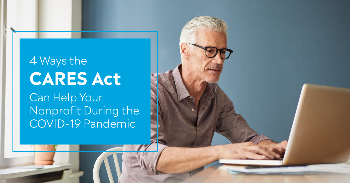 4 Ways the CARES Act Can Help Your Nonprofit During the COVID-19 Pandemic
