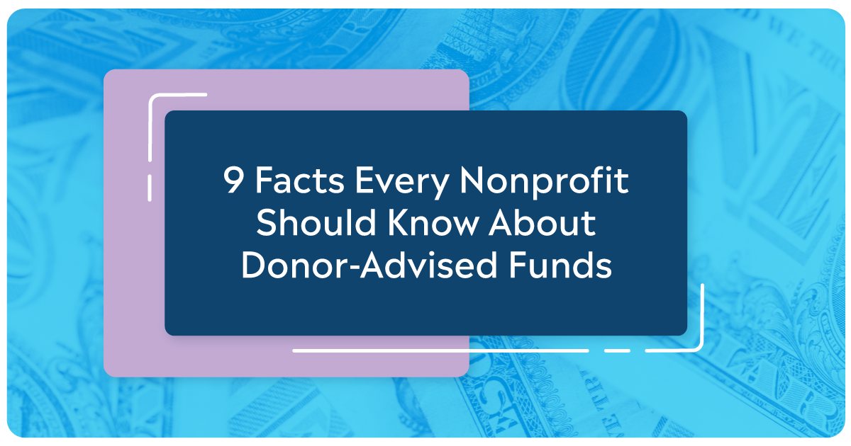 9 Facts Every Nonprofit Should Know About Donor-Advised Funds