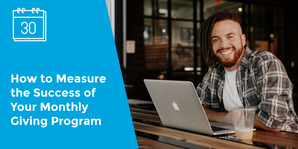 Explore ways to measure monthly giving program impact on retaining your existing donors, gaining sustainable revenue and increasing donor lifetime value.