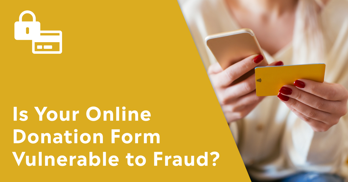 Is Your Online Donation Form Vulnerable to Fraud?