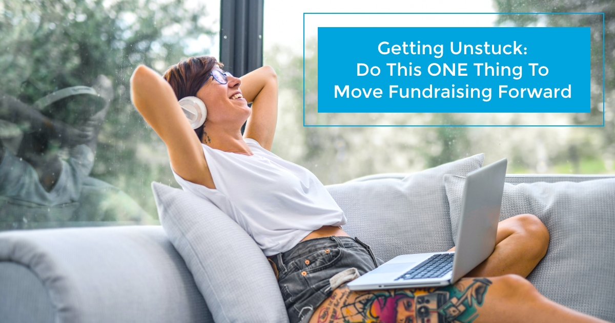 Should you move forward with your planned fundraisers or change course?  If you're feeling stuck, do this ONE thing to keep funds flowing into your nonprofit today.