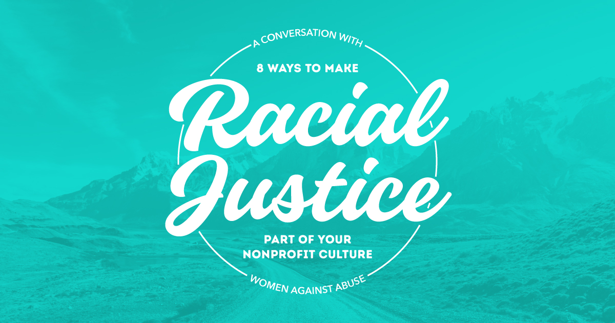 8 Ways to make racial justice part of your nonprofit culture