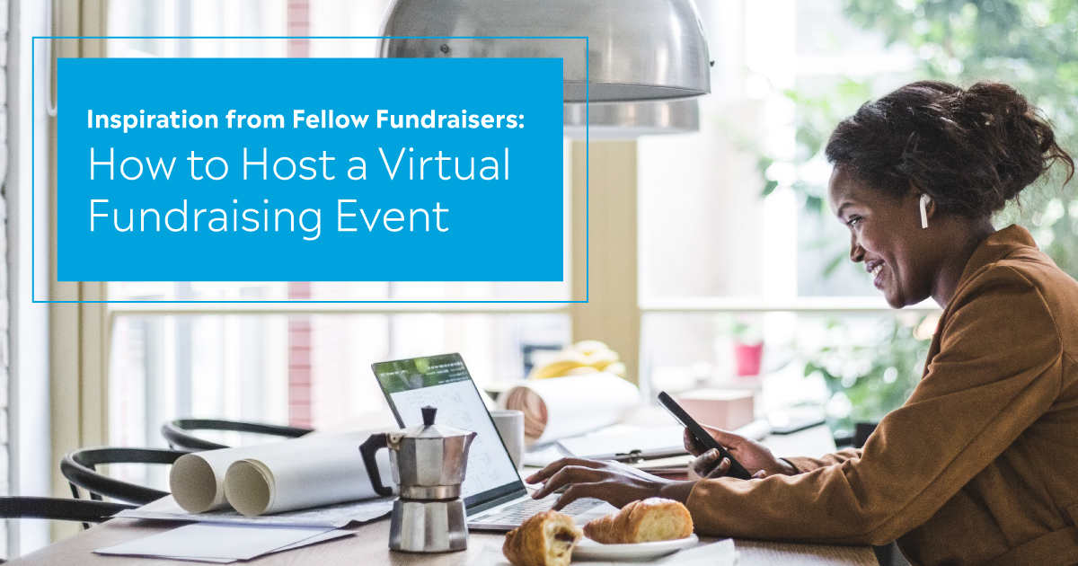 Inspiration from Fellow Fundraisers: How to Host a Virtual Fundraising Event