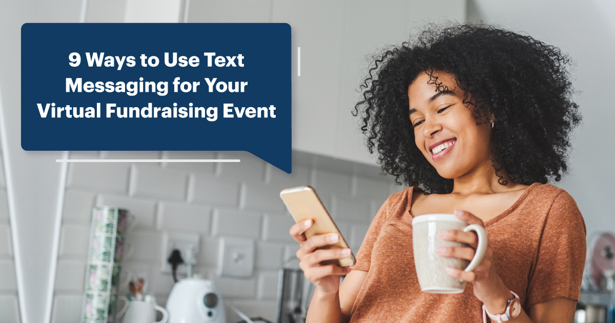 9 Ways to Use Text Messaging for Your Virtual Fundraising Event