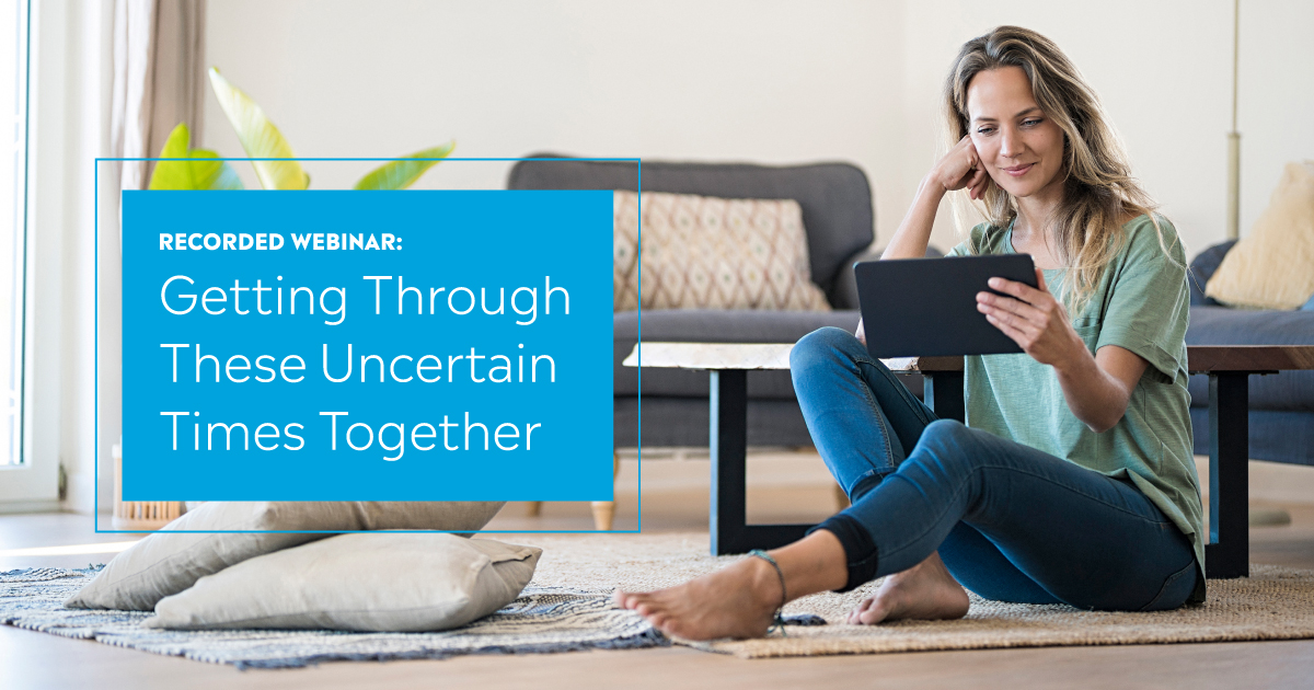 recorded webinar getting through uncertain times