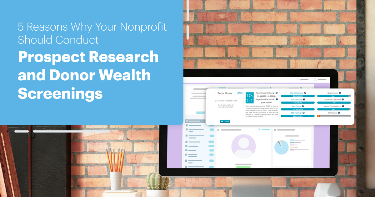 5 Reasons Why Your Nonprofit Should Conduct Prospect Research and Donor Wealth Screenings
