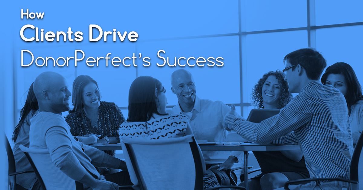 DonorPerfect's clients were key to driving change in our product this year with their feedback, experience and ideas.